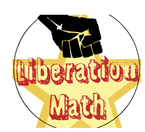 Join Us for Liberation Math (it's a class and a community!)